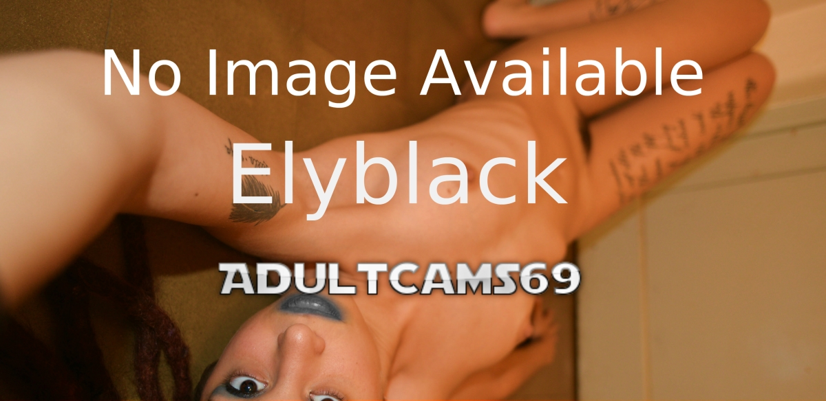 Elyblack the cam girl that will suck your cock